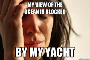 My View of the Ocean is Blocked by my Yacht