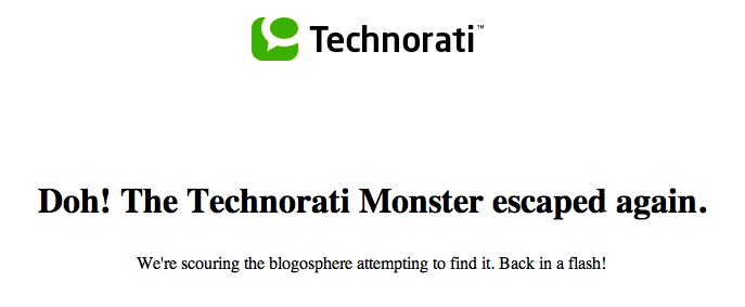 The Technorati Monster escaped again