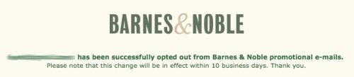 Barnes and Noble take 10 days to unsubscribe from mailing list